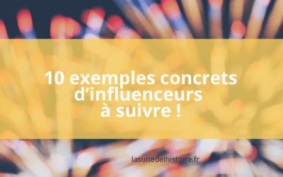 10 exemples concrets d'influenceurs à suivre !